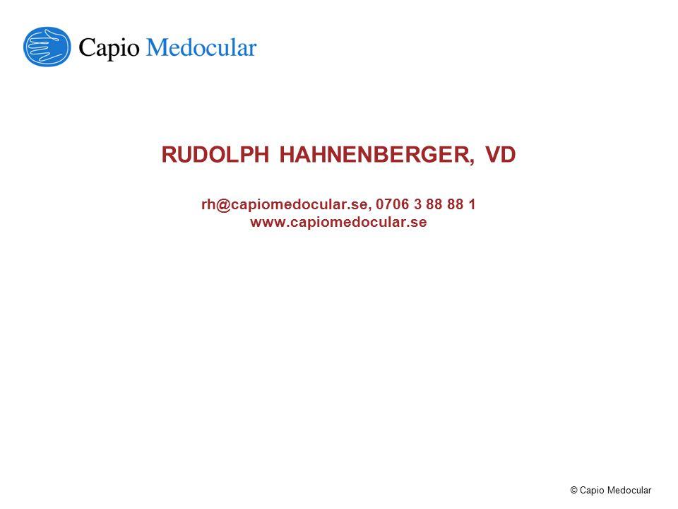© Capio Medocular RUDOLPH HAHNENBERGER, VD rh@capiomedocular.se, 0706 3 88 88 1 www.capiomedocular.se