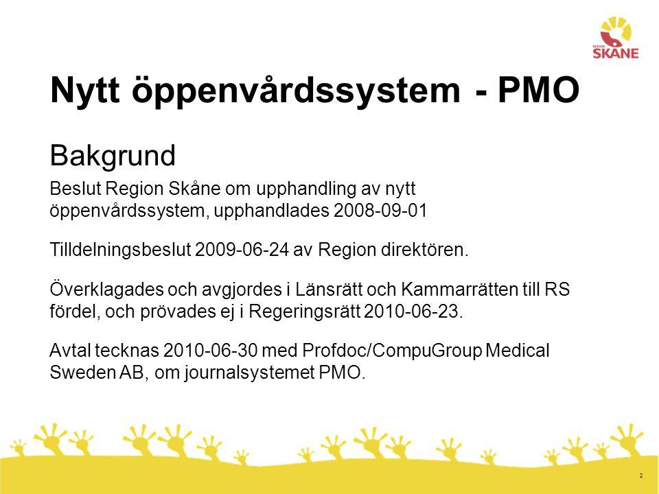 2 Nytt öppenvårdssystem - PMO Bakgrund Beslut Region Skåne om upphandling av nytt öppenvårdssystem, upphandlades 2008-09-01 Tilldelningsbeslut 2009-06