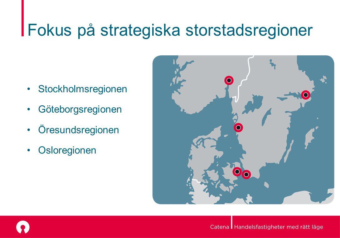 Fokus på strategiska storstadsregioner Stockholmsregionen Göteborgsregionen Öresundsregionen Osloregionen