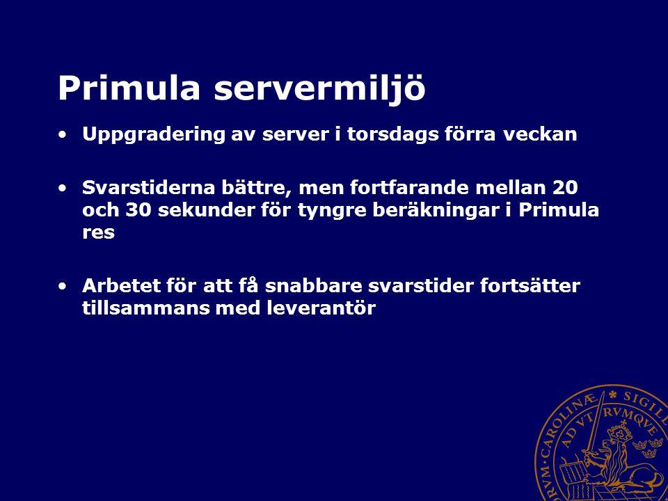 Primula servermiljö Uppgradering av server i torsdags förra veckan Svarstiderna bättre, men fortfarande mellan 20 och 30 sekunder för tyngre beräkning