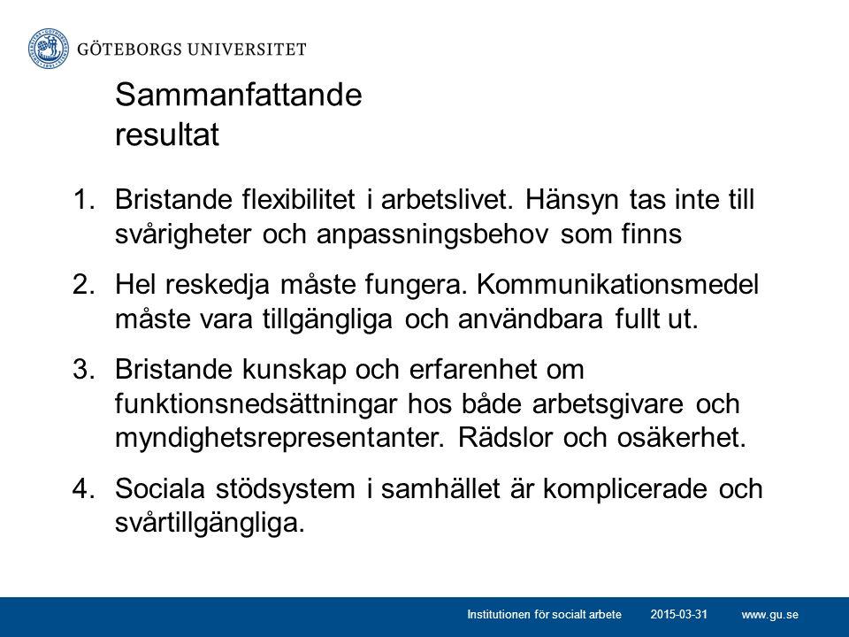 www.gu.se2015-03-31Institutionen för socialt arbete Sammanfattande resultat 1.Bristande flexibilitet i arbetslivet.