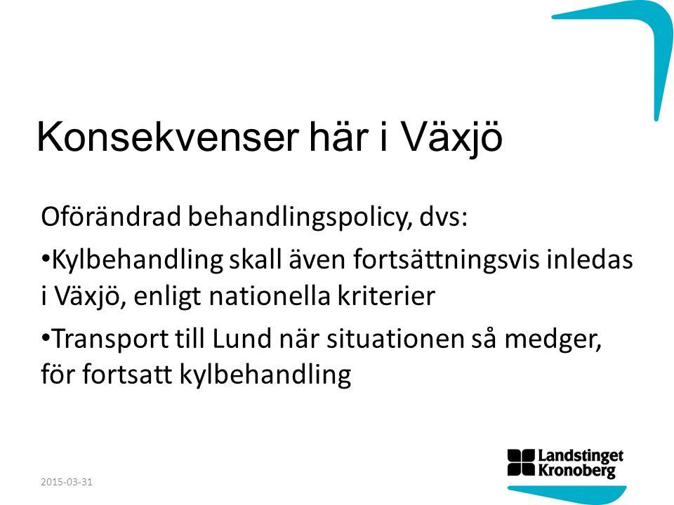 Konsekvenser här i Växjö Oförändrad behandlingspolicy, dvs: Kylbehandling skall även fortsättningsvis inledas i Växjö, enligt nationella kriterier Tra