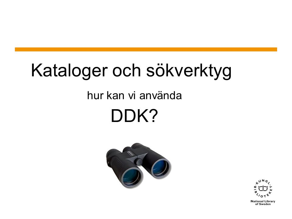 Sidnummer Kataloger och sökverktyg hur kan vi använda DDK? 1 2014-05-15