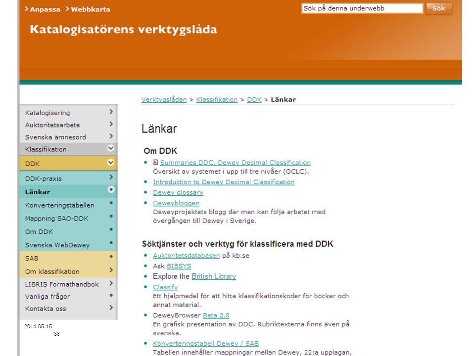 Sidnummer Länkar i Katalogisatörens verktygslåda 38 2014-05-15
