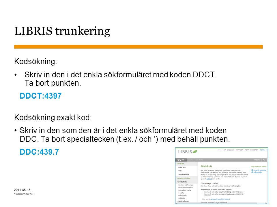 Sidnummer LIBRIS trunkering Kodsökning: Skriv in den i det enkla sökformuläret med koden DDCT. Ta bort punkten. DDCT:4397 Kodsökning exakt kod: Skriv