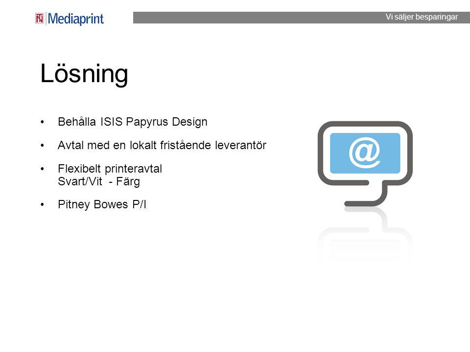 Lösning Behålla ISIS Papyrus Design Avtal med en lokalt fristående leverantör Flexibelt printeravtal Svart/Vit - Färg Pitney Bowes P/I Vi säljer bespa