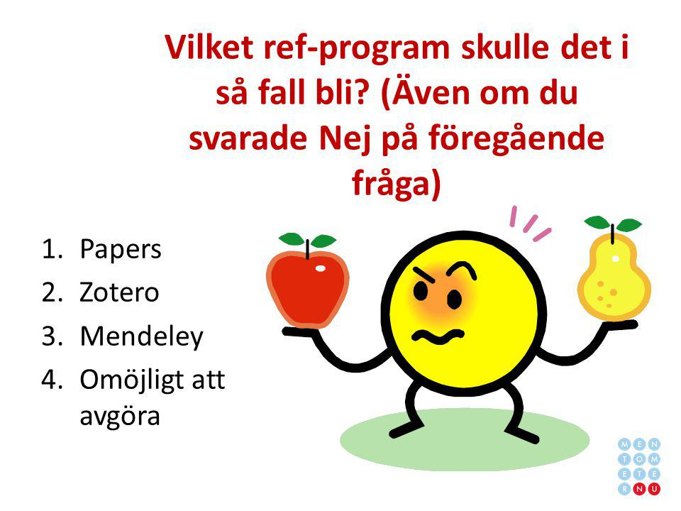 Vilket ref-program skulle det i så fall bli.