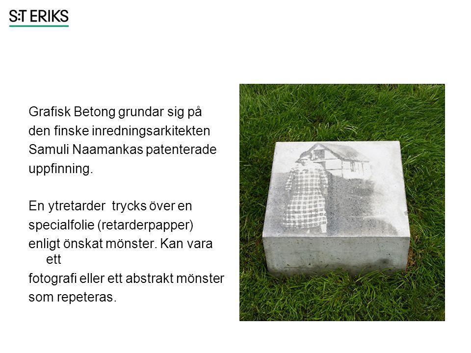 Grafisk Betong grundar sig på den finske inredningsarkitekten Samuli Naamankas patenterade uppfinning. En ytretarder trycks över en specialfolie (reta