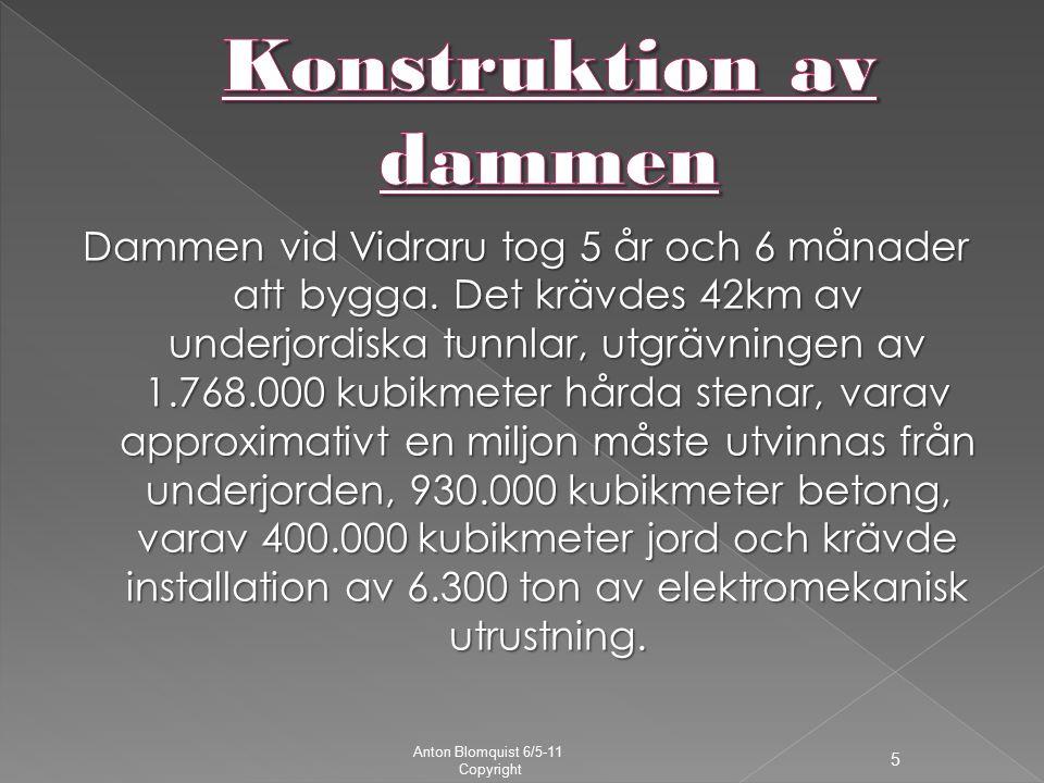 Dammen vid Vidraru tog 5 år och 6 månader att bygga.