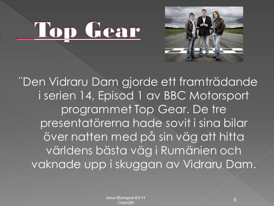 ¨Den Vidraru Dam gjorde ett framträdande i serien 14, Episod 1 av BBC Motorsport programmet Top Gear.
