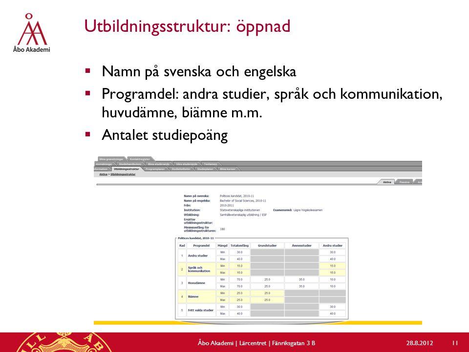 Utbildningsstruktur: öppnad  Namn på svenska och engelska  Programdel: andra studier, språk och kommunikation, huvudämne, biämne m.m.  Antalet stud