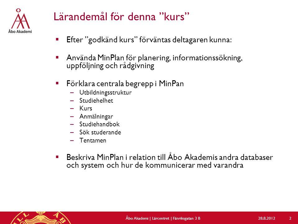 Anmälningar: tentamensanmälan 28.8.2012Åbo Akademi | Lärcentret | Fänriksgatan 3 B 23  Hämta anmälningar enligt datum i grå balken