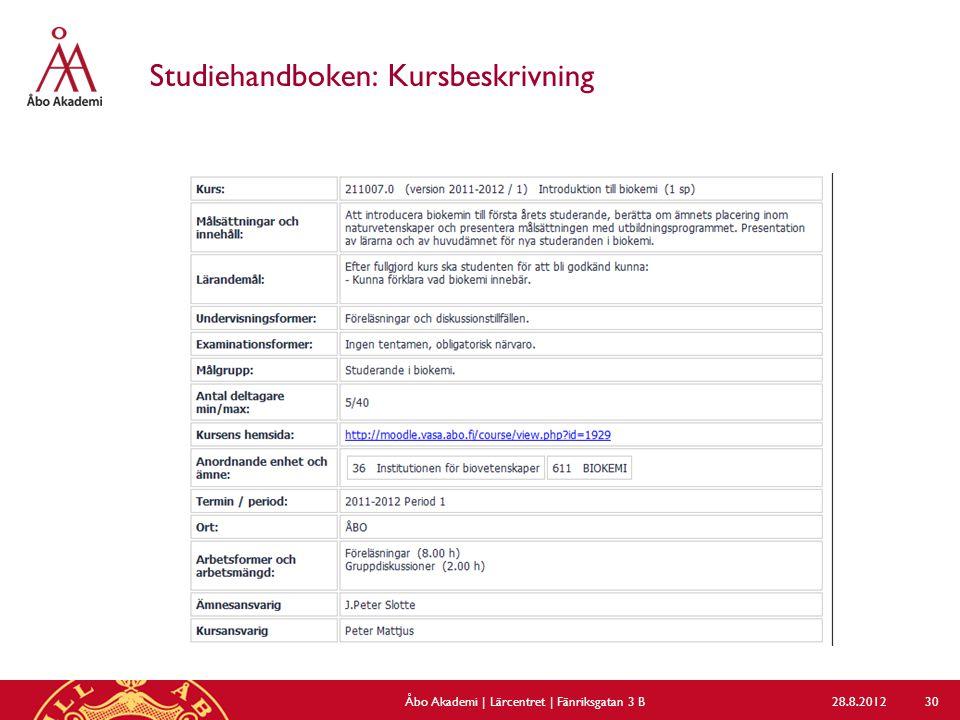 Studiehandboken: Kursbeskrivning 28.8.2012Åbo Akademi | Lärcentret | Fänriksgatan 3 B 30