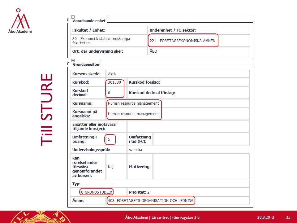 Till STURE 28.8.2012Åbo Akademi | Lärcentret | Fänriksgatan 3 B 35