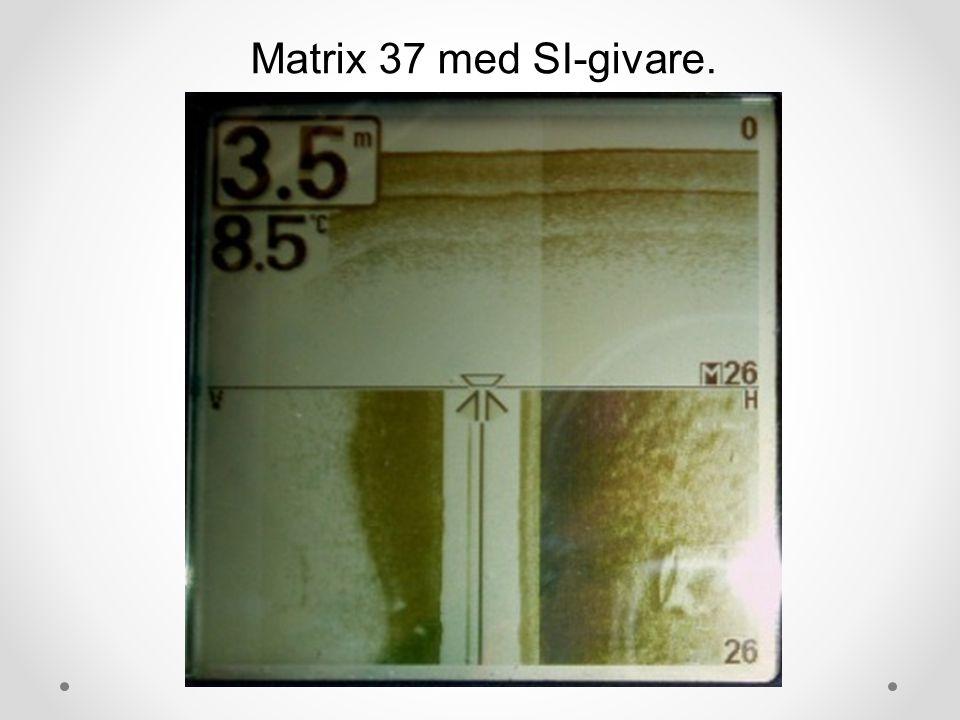 Matrix 37 med SI-givare.