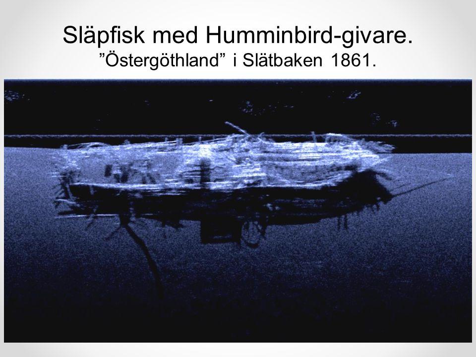 """Släpfisk med Humminbird-givare. """"Östergöthland"""" i Slätbaken 1861."""