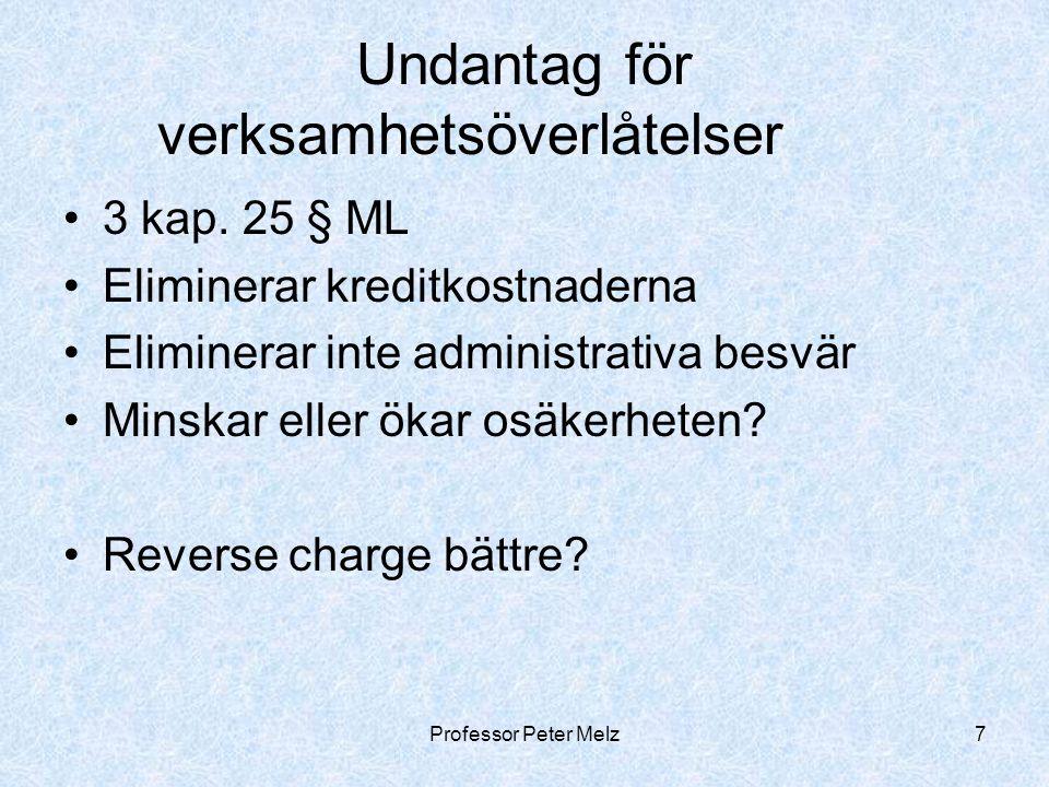 Professor Peter Melz8 Undantaget enligt 3 kap.