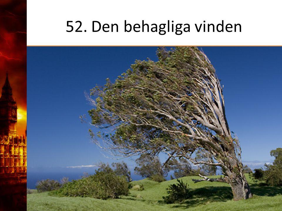 52. Den behagliga vinden