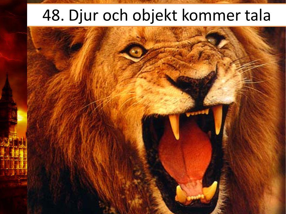 48. Djur och objekt kommer tala