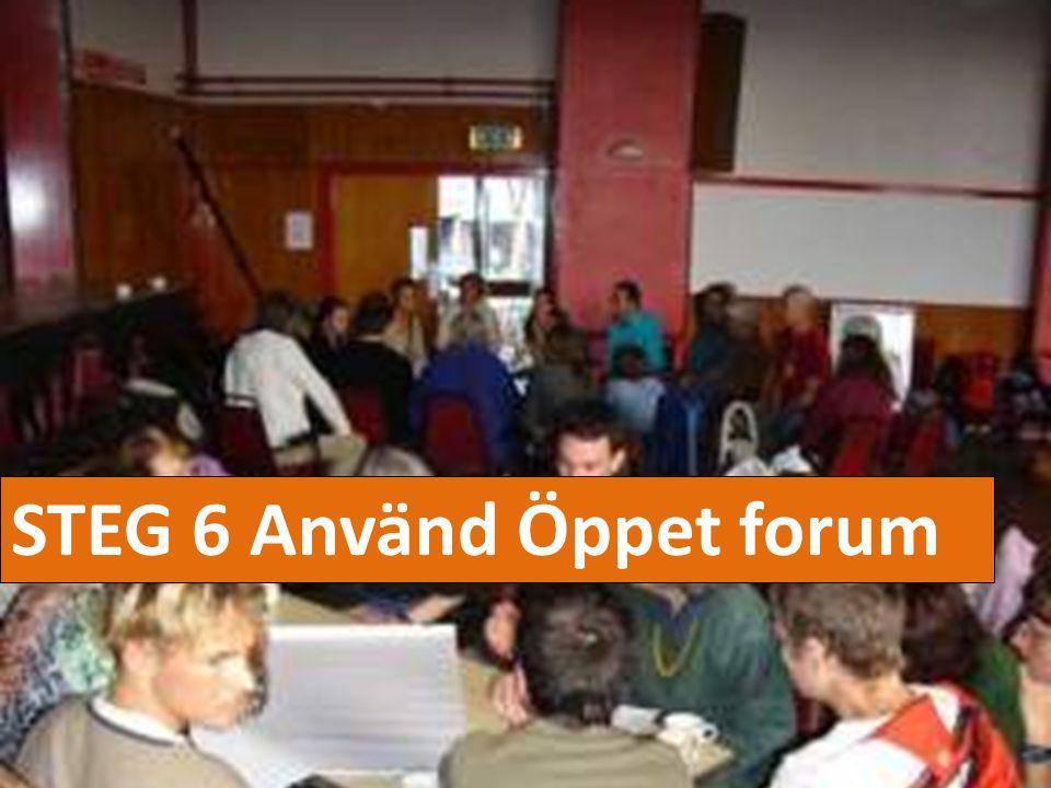 STEG 6 Använd Öppet forum