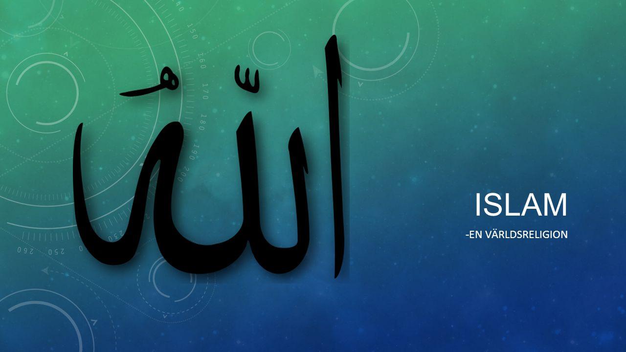 den yngsta världsreligionen grundades på 600-talet av Muhammed islam betyder underkastelse anhängare av islam kallas muslim (tidigare muhammedaner)