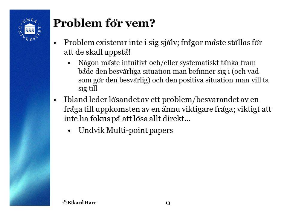 © Rikard Harr13 Problem fo ̈ r vem.