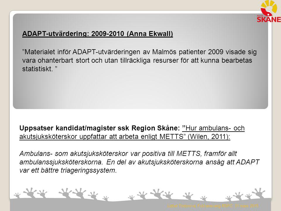 """""""Materialet inför ADAPT-utvärderingen av Malmös patienter 2009 visade sig vara ohanterbart stort och utan tillräckliga resurser för att kunna bearbeta"""