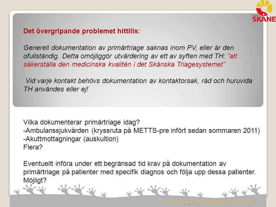 Det övergripande problemet hittills: Generell dokumentation av primärtriage saknas inom PV, eller är den ofullständig. Detta omöjliggör utvärdering av