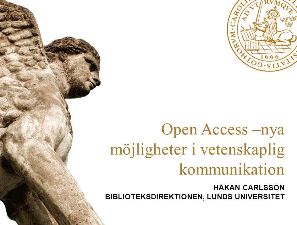 12 L U N DS U N I V E R S I T ET Utveckling 1994Parallellpublicering börjar diskuteras 1998SPARC 1999OAI 2002BOAI, Sherpa 2003Berlin Declaration on Open Access 2004DOAJ 2008Krav från forskningsfinansiärer (NIH, VR?)