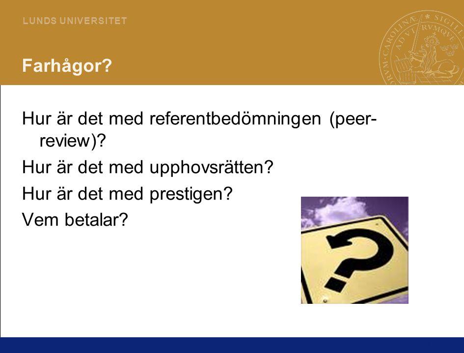13 L U N DS U N I V E R S I T ET Farhågor.Hur är det med referentbedömningen (peer- review).