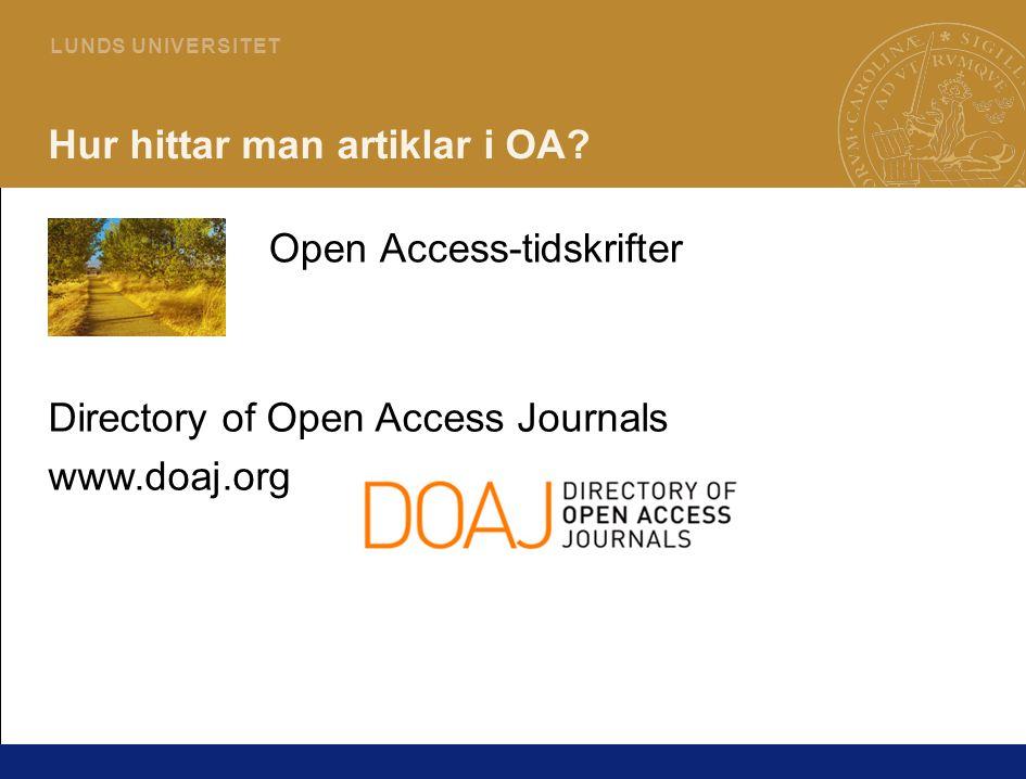 8 L U N DS U N I V E R S I T ET Hur hittar man artiklar i OA? Open Access-tidskrifter Directory of Open Access Journals www.doaj.org