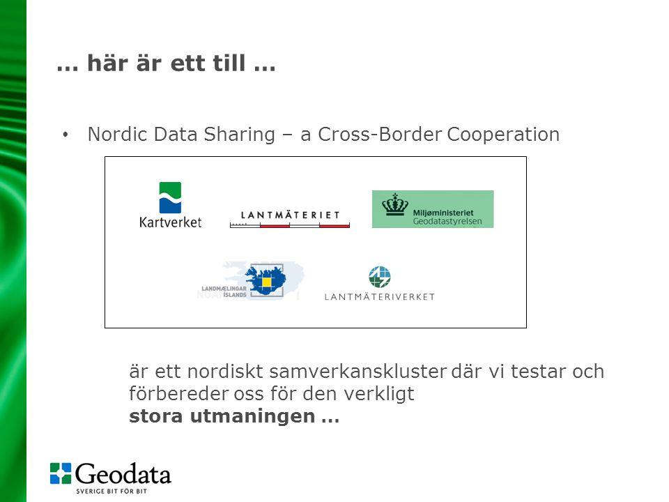 … här är ett till … Nordic Data Sharing – a Cross-Border Cooperation är ett nordiskt samverkanskluster där vi testar och förbereder oss för den verkligt stora utmaningen …