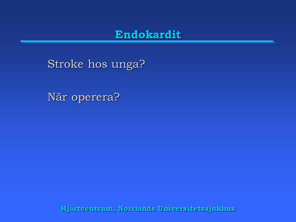 Endokardit Stroke hos unga? När operera?