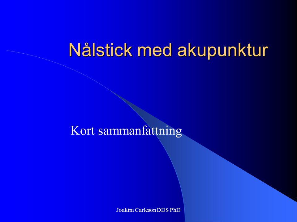 Nålstick med akupunktur Kort sammanfattning Joakim Carleson DDS PhD