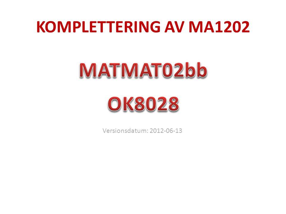 KOMPLETTERING AV MA1202 Versionsdatum: 2012-06-13