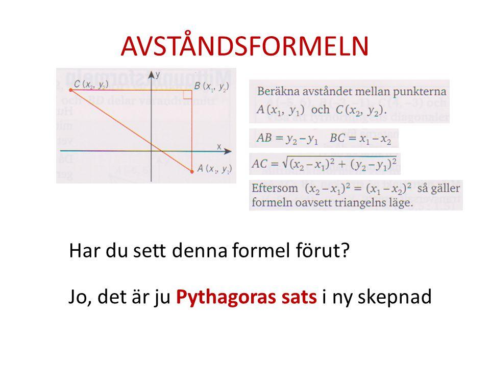 Har du sett denna formel förut? Jo, det är ju Pythagoras sats i ny skepnad