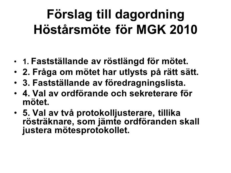 Förslag till dagordning Höstårsmöte för MGK 2010 1.
