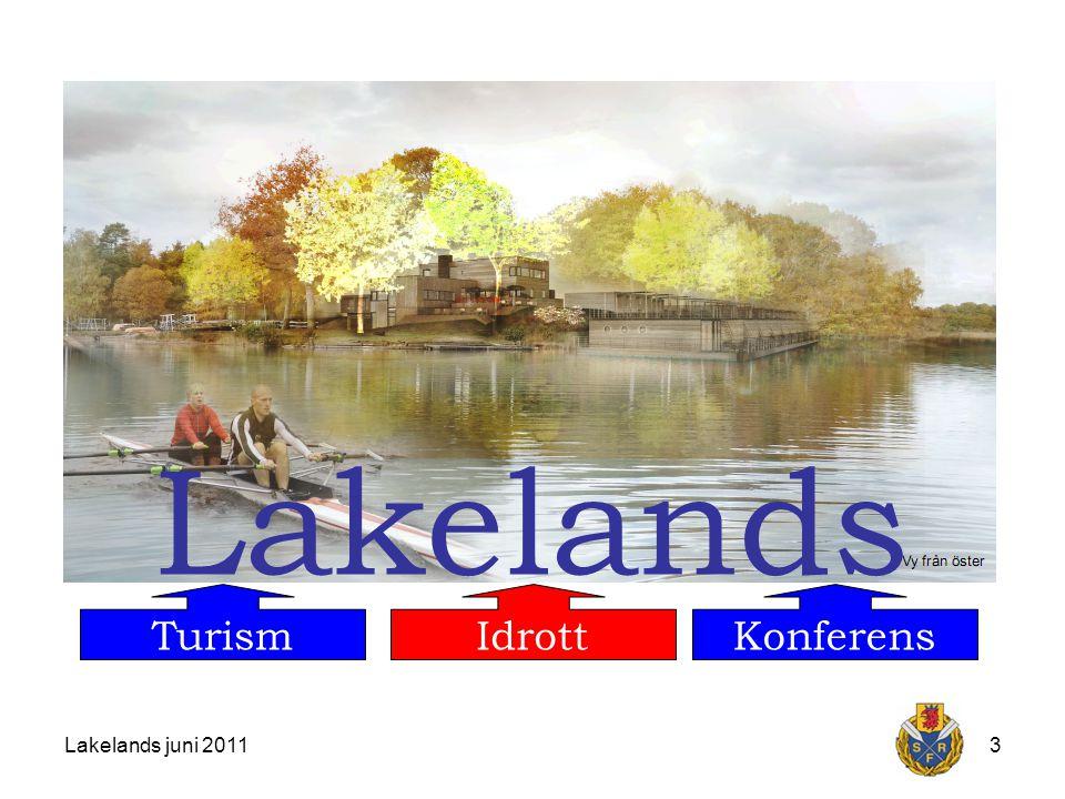 Lakelands juni 201114 Tidsperspektiv (i den bästa av världar) 201120122013 Förstudie Projektering Genomförande Invigning