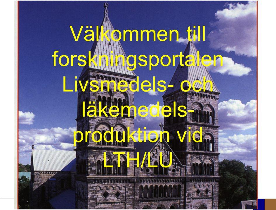 Lunds Tekniska Högskola Research areas Välkommen till forskningsportalen Livsmedels- och läkemedels- produktion vid LTH/LU