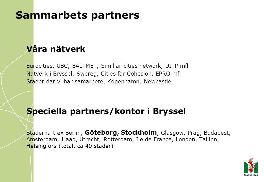 Sammarbets partners Våra nätverk Eurocities, UBC, BALTMET, Simillar cities network, UITP mfl Nätverk i Bryssel, Swereg, Cities for Cohesion, EPRO mfl