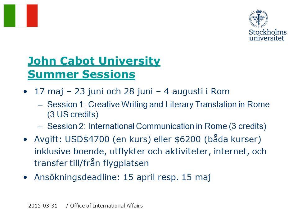 John Cabot University Summer Sessions 17 maj – 23 juni och 28 juni – 4 augusti i Rom –Session 1: Creative Writing and Literary Translation in Rome (3 US credits) –Session 2: International Communication in Rome (3 credits) Avgift: USD$4700 (en kurs) eller $6200 (båda kurser) inklusive boende, utflykter och aktiviteter, internet, och transfer till/från flygplatsen Ansökningsdeadline: 15 april resp.