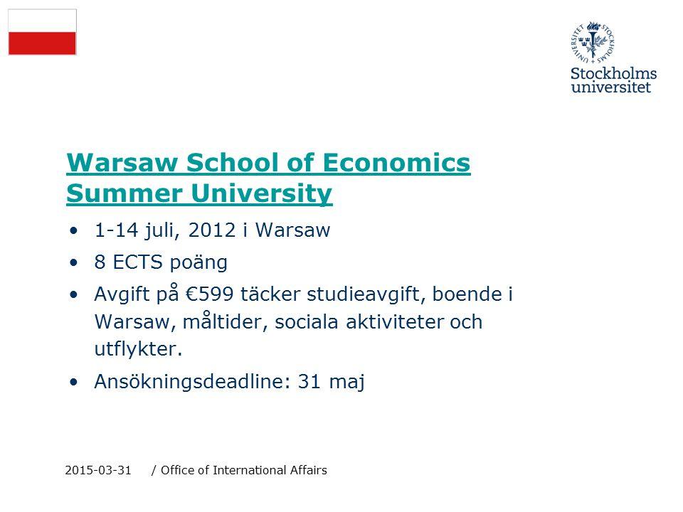 Warsaw School of Economics Summer University 1-14 juli, 2012 i Warsaw 8 ECTS poäng Avgift på €599 täcker studieavgift, boende i Warsaw, måltider, sociala aktiviteter och utflykter.