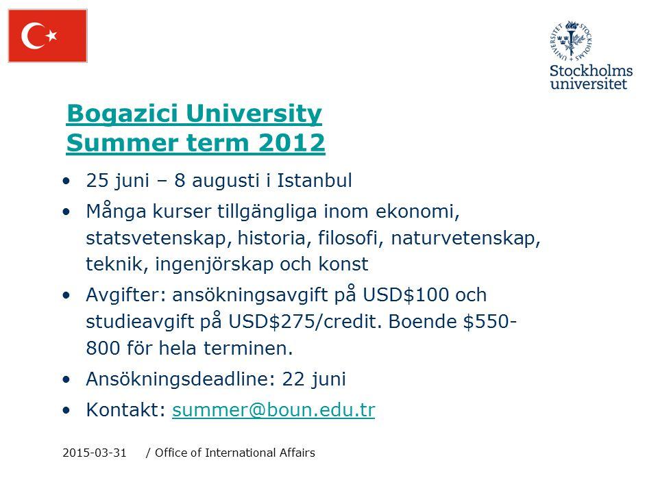 Bogazici University Summer term 2012 25 juni – 8 augusti i Istanbul Många kurser tillgängliga inom ekonomi, statsvetenskap, historia, filosofi, naturvetenskap, teknik, ingenjörskap och konst Avgifter: ansökningsavgift på USD$100 och studieavgift på USD$275/credit.