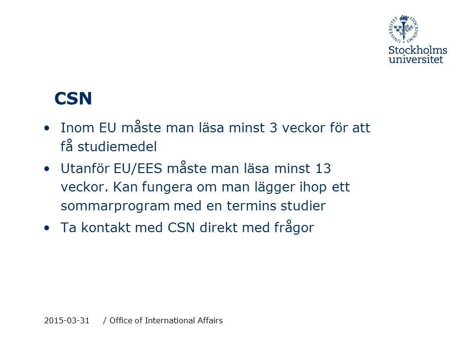 CSN Inom EU måste man läsa minst 3 veckor för att få studiemedel Utanför EU/EES måste man läsa minst 13 veckor. Kan fungera om man lägger ihop ett som