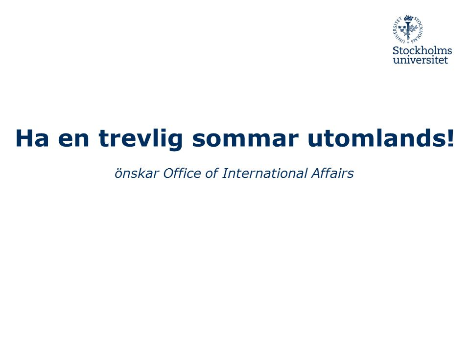 Ha en trevlig sommar utomlands! önskar Office of International Affairs