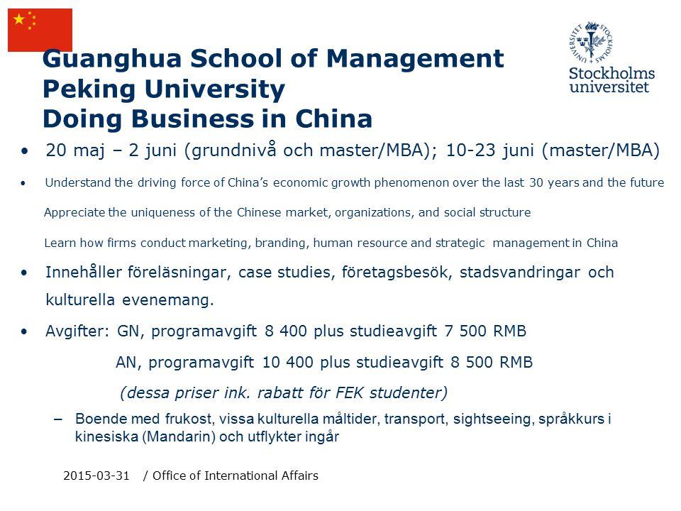 Business Summer Program at Fudan: Campus - Culture - Companies 16 -27 juli och 30 juli - 10 augusti i Shanghai (två sessions med samma innehåll) USD $1500/student/session täcker studieavgift, kursmaterialer, lunch på vardagar, företagsbesök Ansökningsdeadline: 15 juni 2015-03-31/ Office of International Affairs