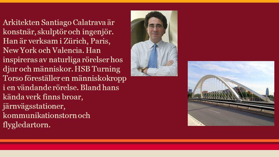 Arkitekten Santiago Calatrava är konstnär, skulptör och ingenjör. Han är verksam i Zürich, Paris, New York och Valencia. Han inspireras av naturliga r
