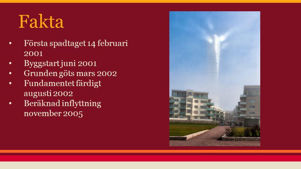Fakta Första spadtaget 14 februari 2001 Byggstart juni 2001 Grunden göts mars 2002 Fundamentet färdigt augusti 2002 Beräknad inflyttning november 2005