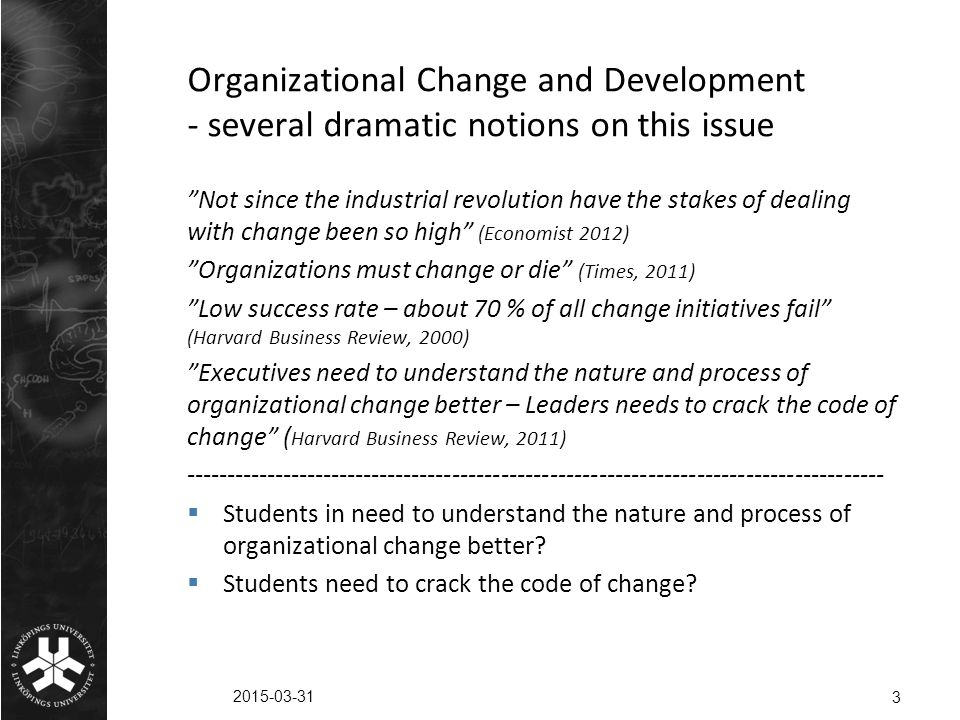"Organizational Change and Development - several dramatic notions on this issue ""Not since the industrial revolution have the stakes of dealing with ch"