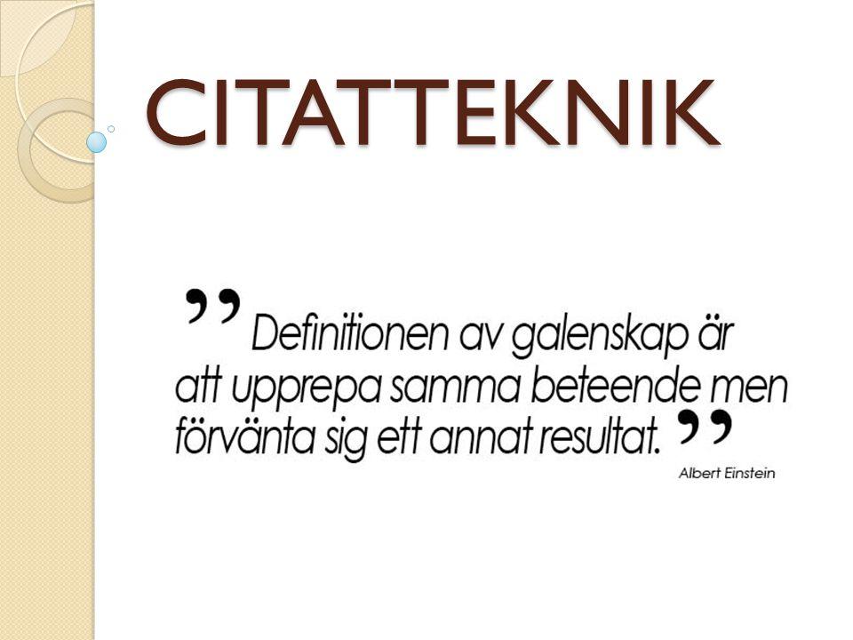 EXTRAKURS Allting i ditt citat ska vara EXAKT likadant som i originaltexten som du citerar.